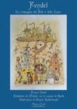 Fendel. La compagnia del Sole e della Luna Libro di  Franco Coletti