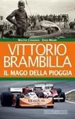 Vittorio Brambilla. Il mago della pioggia Libro di  Walter Consonni, Enzo Mauri
