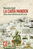La Carta Manden. Diritti e doveri dall'Africa del XIII secolo Libro di  Massimo Conti