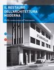 Il restauro dell'architettura moderna. Dalla conoscenza all'intervento Libro di  Sandra Losi, Annalisa Morelli