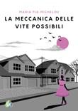 La meccanica delle vite possibili Libro di  Maria Pia Michelini