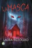 La masca Libro di  Laura Rizzoglio