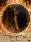 L' uomo del fuoco. Alaisa Ebook di  Sabrina Guaragno