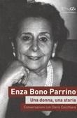 Enza Bono Parrino. Una donna, una storia. Conversazioni con Dario Cocchiara Libro di