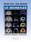 Le demenze. Manuale di diagnosi e trattamento Ebook di  Elena Sinforiani, Alfredo Costa