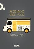 Zodiaco street food Libro di  Heman Zed