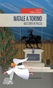 Natale a Torino. Racconti in piazza Libro di