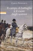 Il campo di battaglia è il cuore degli uomini Libro di  Carlo Patriarca