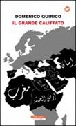 Il grande califfato Libro di  Domenico Quirico