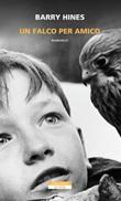 Un falco per amico Libro di  Barry Hines