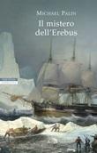 Il mistero dell'Erebus Libro di  Michael Palin