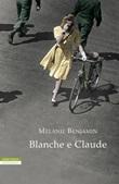 Blanche e Claude Ebook di  Melanie Benjamin