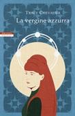 La Vergine azzurra Ebook di  Tracy Chevalier