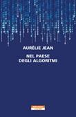 Nel paese degli algoritmi Ebook di  Aurelie Jean