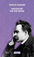 Nietzsche on the road Ebook di  Paolo Pagani
