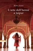 L' arte dell'henné a Jaipur Ebook di  Alka Joshi
