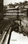 La banda degli uomini Ebook di  Flavio Villani