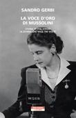 La voce d'oro di Mussolini. Storia di Lisa Sergio, la donna che visse tre volte Ebook di  Sandro Gerbi