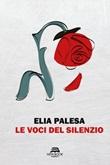 Le voci del silenzio Libro di  Elia Palesa