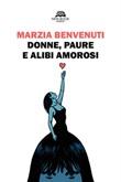 Donne, paure e alibi amorosi Libro di  Marzia Benvenuti