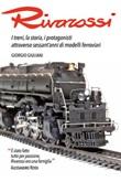 Rivarossi. I treni, la storia, i protagonisti attraverso sessant'anni di modelli ferroviari Ebook di  Giorgio Giuliani