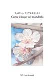 Come il ramo del mandorlo Ebook di  Paola Peverelli