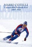 L'epopea della Nazionale di sci 1969-1978. La Valanga Azzurra Ebook di  Mario Cotelli