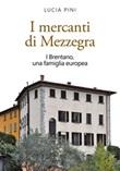 I mercanti di Mezzegra. I Brentano, una famiglia europea Ebook di  Lucia Pini
