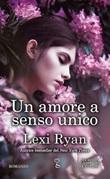Un amore a senso unico Libro di  Lexi Ryan