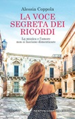 La voce segreta dei ricordi Libro di  Alessia Coppola