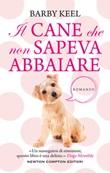 Il cane che non sapeva abbaiare Libro di  Barby Keel