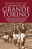 Il romanzo del grande Torino Libro di  Franco Ossola, Renato Tavella