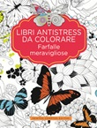 Farfalle meravigliose. Libri antistress da colorare Libro di