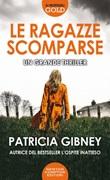 Le ragazze scomparse Libro di  Patricia Gibney