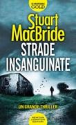 Strade insanguinate Libro di  Stuart MacBride