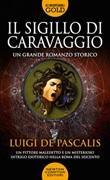 Il sigillo di Caravaggio Libro di  Luigi De Pascalis