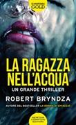 La ragazza nell'acqua Libro di  Robert Bryndza