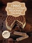 I dolci della cucina regionale italiana Ebook di  Samuele Bovini