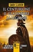 Il centurione-Il gladiatore-La legione Libro di  Simon Scarrow