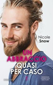 Un abbraccio quasi per caso. Marriage mistake series Ebook di  Nicole Snow