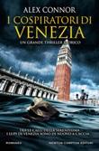 I cospiratori di Venezia. I lupi di Venezia Ebook di  Alex Connor