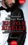 Ricco e ribelle. Rush series Ebook di  Vi Keeland, Penelope Ward