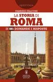 La storia di Roma in 501 domande e risposte Ebook di  Fabrizio Falconi