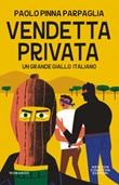 Vendetta privata Ebook di  Paolo Pinna Parpaglia, Paolo Pinna Parpaglia