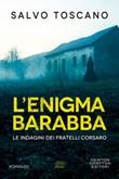 L' enigma Barabba. Le indagini dei fratelli Corsaro Ebook di  Salvo Toscano, Salvo Toscano