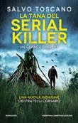 La tana del serial killer. Una nuova indagine dei fratelli Corsaro Ebook di  Salvo Toscano