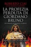 La profezia perduta di Giordano Bruno Ebook di  Roberto Ciai, Marco Lazzeri
