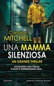 Una mamma silenziosa Ebook di  Caroline Mitchell, Caroline Mitchell