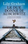 Le due donne di Auschwitz Ebook di  Lily Graham, Lily Graham
