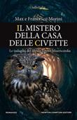 Il mistero della casa delle civette. Le indagini del libraio Ettore Misericordia Ebook di  Francesco Morini, Max Morini